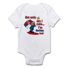 Not only am I cute I'm Serbian too! Infant Bodysui