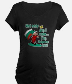 Not only am I cute I'm Bulgarian too! T-Shirt
