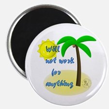 """Will Not Work For Anything 2.25"""" Magnet (10 pack)"""
