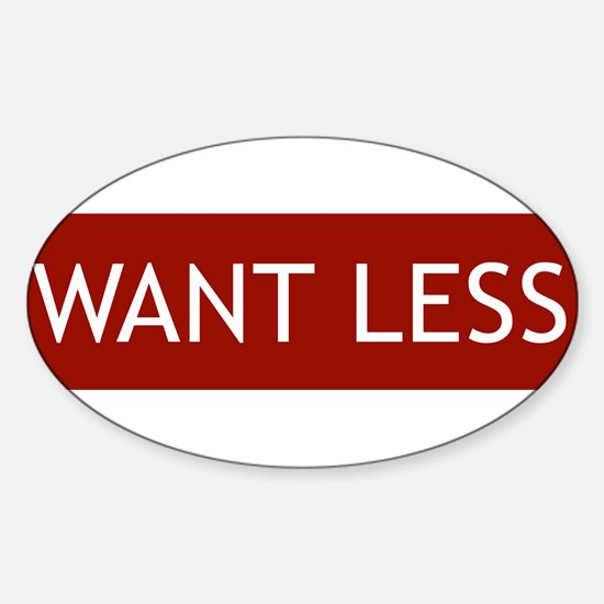 Want Less - Red Oval Decal