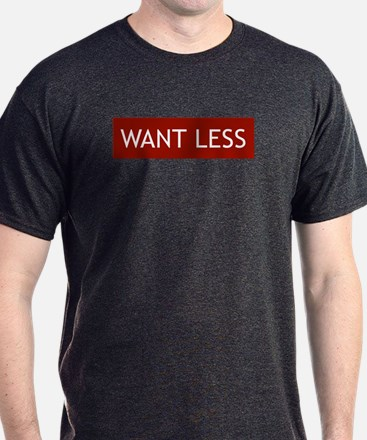 Want Less - Red T-Shirt