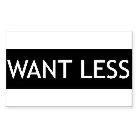 Want Less - Black Rectangle Sticker