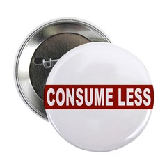 """Consume Less - Red 2.25"""" Button"""