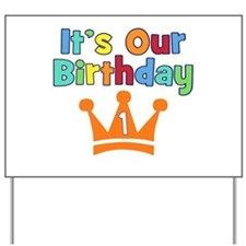 It's Our Birthday (1) Yard Sign