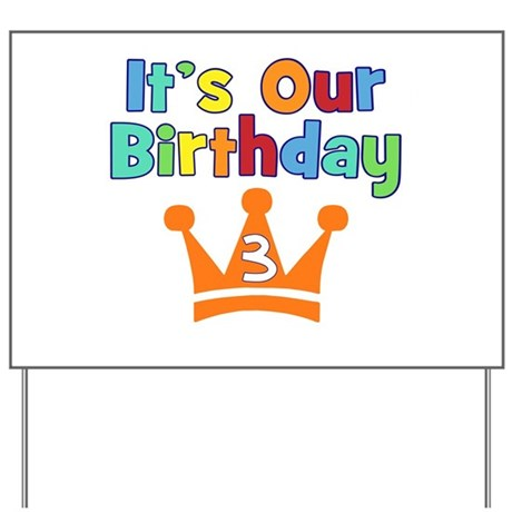 It's Our Birthday Crown (3) Yard Sign