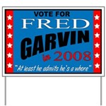 """Fred Garvin for President"" Yard Sign"