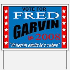 """Fred Garvin for President"" Yard Sign"