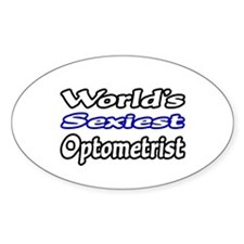 """World's Sexiest Optometrist"" Oval Decal"