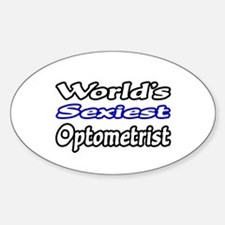 """World's Sexiest Optometrist"" Oval Decal"