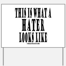 This is what a HATER looks li Yard Sign