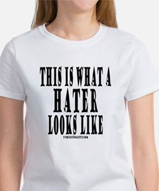 This is what a HATER looks li Women's T-Shirt