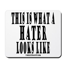 This is what a HATER looks li Mousepad