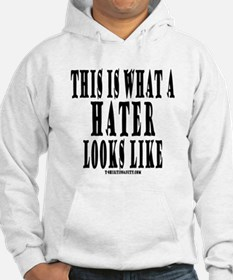 This is what a HATER looks li Hoodie