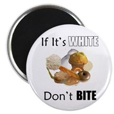 "If It's White, Don't Bite 2.25"" Magnet (10 pa"