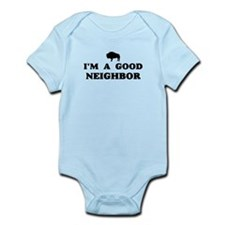 I'm a good neighbor Infant Bodysuit