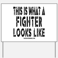 This is what a FIGHTER looks Yard Sign