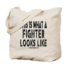 This is what a FIGHTER looks Tote Bag