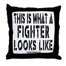 This is what a FIGHTER looks Throw Pillow