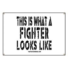 This is what a FIGHTER looks Banner