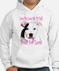 Bred for Love Hoodie
