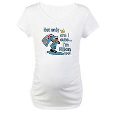 Not only am I cute I'm Fijian too! Shirt