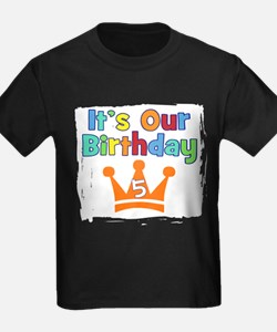 itsOurBdayCrownGN5 T-Shirt