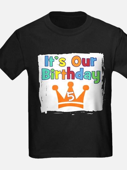 itsOurBdayCrownGN5 T-Shirt