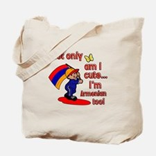 Not only am I cute I'm Armenian too! Tote Bag
