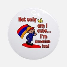 Not only am I cute I'm Armenian too! Ornament (Rou