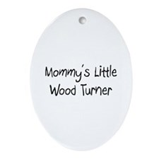 Mommy's Little Wood Turner Oval Ornament