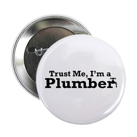 """Trust Me I'm a Plumber 2.25"""" Button"""