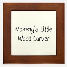 Mommy's Little Wood Carver Framed Tile