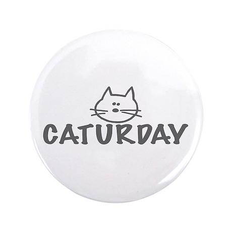 """Caturday 3.5"""" Button"""