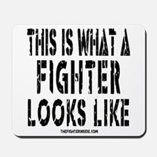 This is what a FIGHTER looks Mousepad