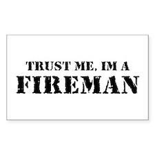 Trust Me I'm A Fireman Rectangle Decal