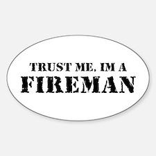 Trust Me I'm A Fireman Oval Decal