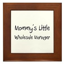 Mommy's Little Wholesale Manager Framed Tile