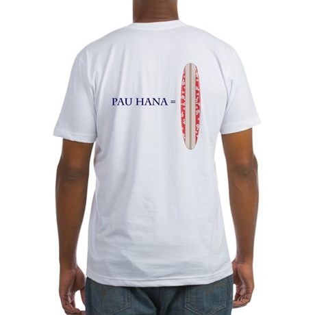 Pau Hana Fitted T-Shirt