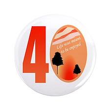 "40th Birthday Gift Idea 3.5"" Button"