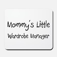 Mommy's Little Wardrobe Manager Mousepad