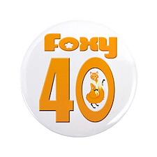 "Foxy 40 3.5"" Button"