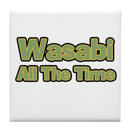 Wasabi All The Time Tile Coaster
