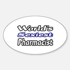 """World's Sexiest Pharmacist"" Oval Decal"