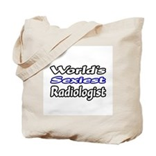 """""""World's Sexiest Radiologist"""" Tote Bag"""