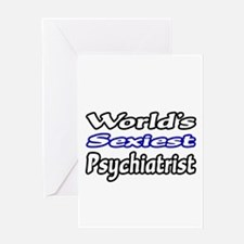 """Worlds Sexiest Psychiatrist"" Greeting Card"