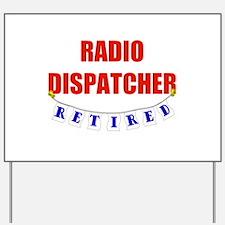 Retired Radio Dispatcher Yard Sign