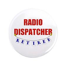 """Retired Radio Dispatcher 3.5"""" Button"""