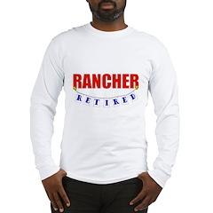 Retired Rancher Long Sleeve T-Shirt