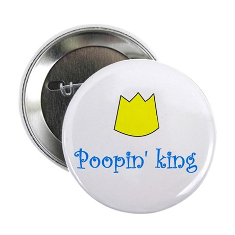 "POOPIN' KING 2.25"" Button"