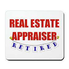 Retired Real Estate Appraiser Mousepad